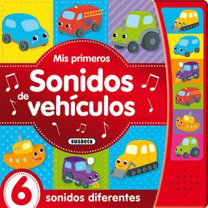 MIS PRIMEROS SONIDOS DE VEHÍCULOS - PRIMEROS SONIDOS - LIBRO DE SONIDOS
