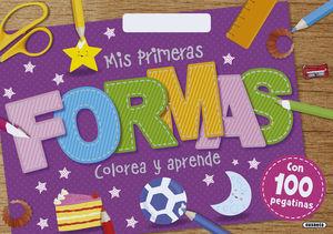 MIS PRIMERAS FORMAS COLOREA Y APRENDE CON 100 PEGATINAS