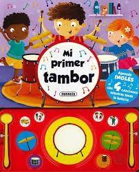 MI PRIMER TAMBOR APRENDE INGLES CON 4 CANCIONES - LIBRO DE SONIDOS