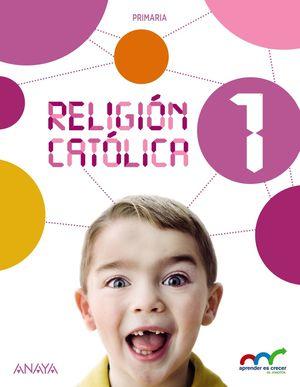 RELIGION CATOLICA 1 PRIMARIA APRENDER ES CRECER