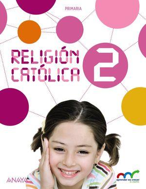 RELIGION CATOLICA 2 PRIMARIA APRENDER ES CRECER