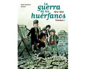 LA GUERRA DE LOS HUERFANOS ED INTEGRAL 1. 1914-1915