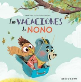 LAS VACACIONES DE NONO - EL BOSQUE DE BONITO RINCON - LIBRO DE EMOCIONES