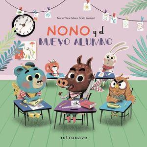 NONO Y EL NUEVO ALUMNO - EN EL BOSQUE DE BONITO RINCON - LIBRO DE EMOCIONES