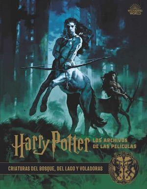 HARRY POTTER: LOS ARCHIVOS DE LAS PELICULAS 1. CRIATURAS DEL BOSQ