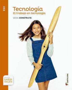 1ESO TECNOLOGIA EL TRABAJO SERIE CONSTRUYE ED15