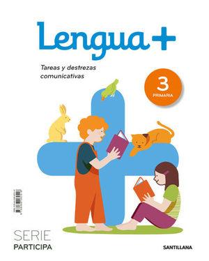 LENGUA+ PARTICIPA TAREAS Y DESTREZAS COMUNICATIVAS 3 PRIMARIA ENC. RÚSTICA ED20