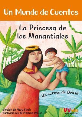 LA PRINCESA DE LOS MANANTIALES (VVKIDS) UN MUNDO DE CUENTOS