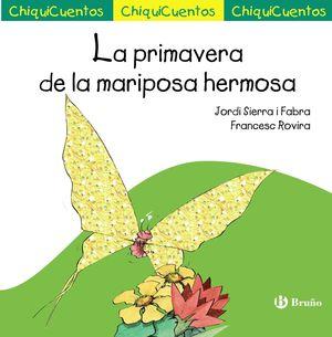 49 LA PRIMAVERA DE LA MARIPOSA HERMOSA / CHIQUICUENTOS