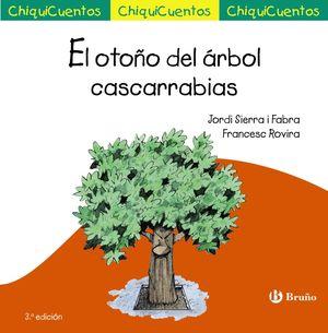 42 EL OTOÑO DEL ÁRBOL CASCARRABIAS / CHIQUICUENTOS