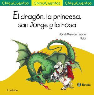 38 EL DRAGÓN, LA PRINCESA, SAN JORGE Y LA ROSA / CHIQUICUENTOS