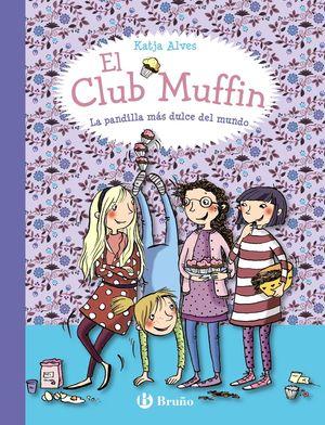 1 EL CLUB MUFFIN: LA PANDILLA MÁS DULCE DEL MUNDO