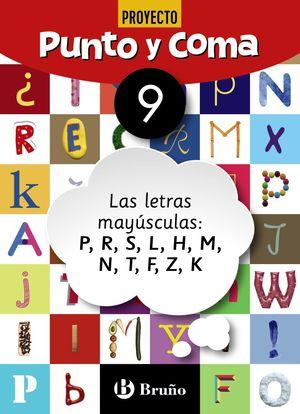 PUNTO Y COMA LENGUA 9 LAS LETRAS MAYÚSCULAS: P, R, S, L, H, M, N, T, F, Z, K