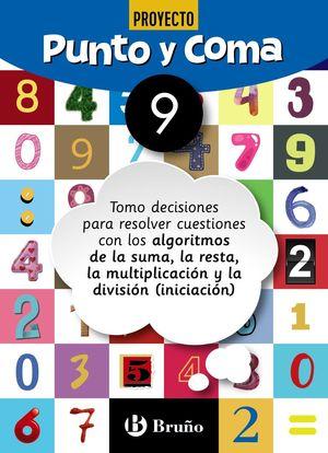 PUNTO Y COMA MATEMÁTICAS 9 TOMO DECISIONES PARA RESOLVER CUESTIONES CON LOS ALGO