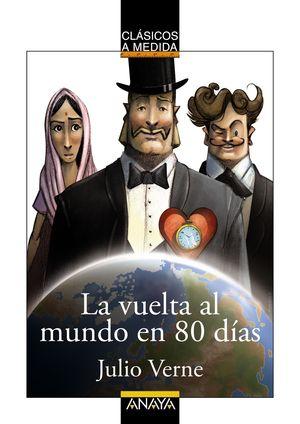 LA VUELTA AL MUNDO EN 80 DÍAS  - CLASICOS A MEDIDA -