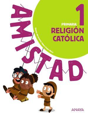 RELIGIÓN CATÓLICA 1 -AMISTAD-
