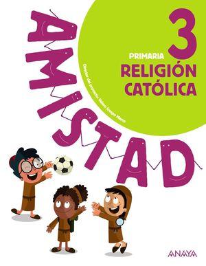 RELIGIÓN CATÓLICA 3 AMISTAD