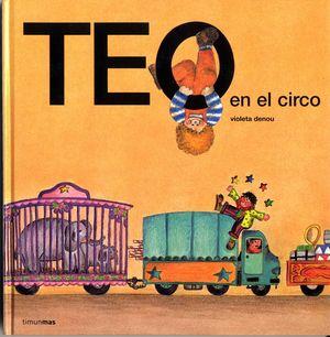 TEO EN EL CIRCO. VIOLETA DENOU. TIMUN MAS