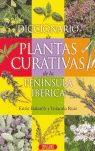 DICCIONARIO DE PLANTAS CURATIVAS DE LA PENINSULA IBÉRICA