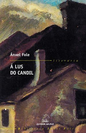 A LUS DO CANDIL - ANXEL FOLE - GALAXIA