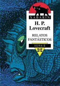RELATOS FANTASTICOS. XERAIS. H. PL LOVECRAFT