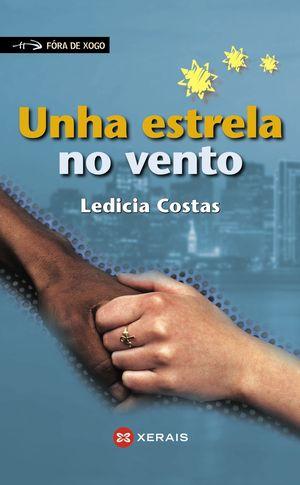 UNHA ESTRELA NO VENTO - LEDICIA COSTAS - XERAIS/FORA DE XOGO