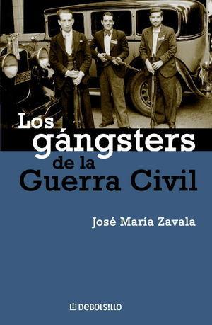 LOS GANSTERS DE LA GUERRA CIVIL