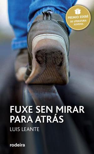 PREMIO EDEBÉ 2016: FUXE SEN MIRAR PARA ATRÁS