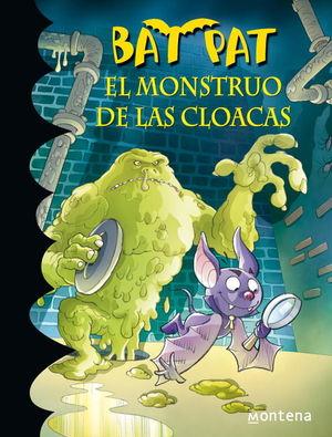 BAT PAT 5. EL MONSTRUO DE LAS CLOACAS