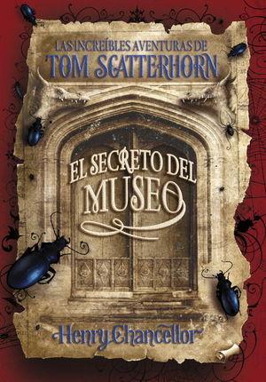 SECRETO DEL MUSEO.INCREIBLES AVENTURAS DE TOM SCATTERHORN