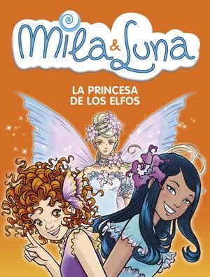 4 LA PRINCESA DE LOS ELFOS  MILA & LUNA