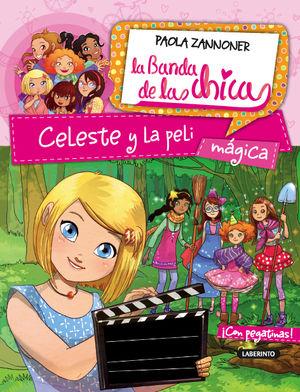 CELESTE Y LA PELI MÁGICA / LA BANDA DE LAS CHICAS