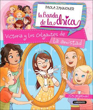 VICTORIA Y LOS COLGANTES DE LA AMISTAD / LA BANDA DE LAS CHICAS