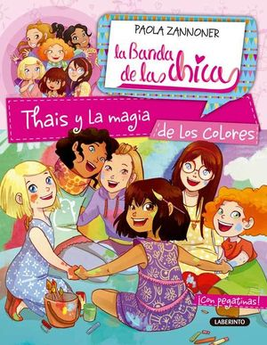 THAIS Y LA MAGIA DE LOS COLORES / LA BANDA DE LAS CHICAS