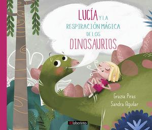 LUCÍA Y LA RESPIRACIÓN MÁGICA DE LOS DINOSAURIOS