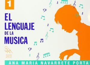 EL LENGUAJE DE LA MUSICA 1 - ANA MARIA NAVARRETE - SDM