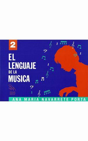 EL LENGUAJE DE LA MUSICA 2 - ANA MARIA NAVARRETE - SDM