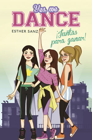 ¡JUNTAS PARA GANAR! (YES, WE DANCE 1)