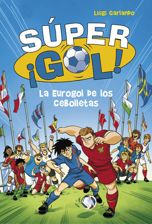 7 LA EUROGOL DE LOS CEBOLLETAS SUPER GOL