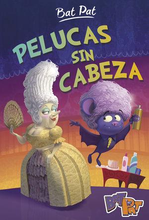 5 PELUCAS SIN CABEZA / BAT PAT