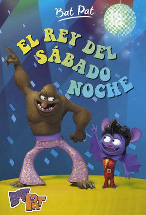 6 EL REY DEL SABADO NOCHE / BAT PAT
