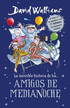 INCREIBLE HISTORIA DE LOS ... AMIGOS DE MEDIANOCHE
