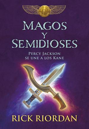 MAGOS Y SEMIDIOSES PERCY JACKSON SE UNE A LOS KANE