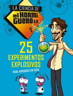 25 EXPERIMENTOS EXPLOSIVOS PARA APRENDER EN CASA (LA CIENCIA DE EL HORMIGUERO 3.