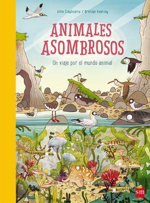 ANIMALES ASOMBROSOS UN VIAJE POR EL MUNDO ANIMAL
