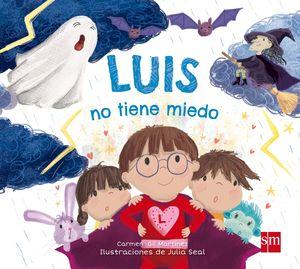 LUIS NO TIENE MIEDO - LIBRO DE EMOCIONES