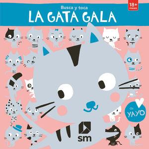 LA GATA GALA - BUSCA Y TOCA - LIBRO DE TACTO