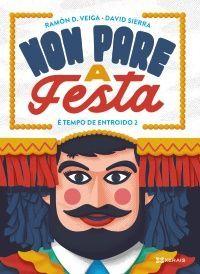 NON PARE A FESTA. EN TEMPO DE ENTROIDO, 2
