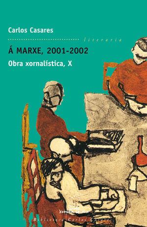 Á MARXE, 2001-2002. OBRA XORNALÍSTICA X