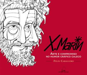 X. MARÍN. ARTE E COMPROMISO NO HUMOR GRÁFICO GALEGO